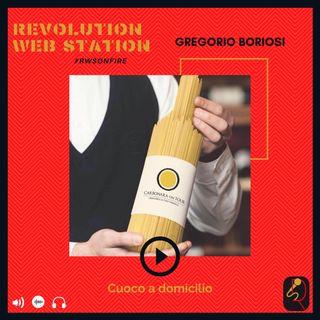 INTERVISTA GREGORIO BORIOSI - CUOCO A DOMICILIO
