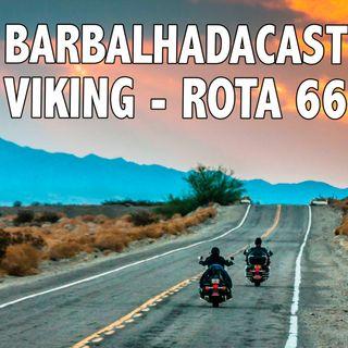 Viking - ROTA 66 - BARBALHADACAST #005 (ft. Leonardo Fioretti | Viking)