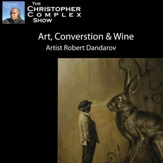 Art, Converstion & Wine with Artist Robert Dandarov