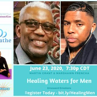 Day #2 - Healing Waters for Men - Martin Grant & Marshawn Frencha