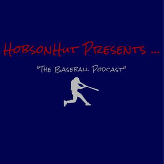 HobsonHut Presents The Baseball Podcast