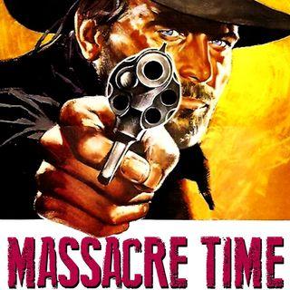 Episode 163: Massacre Time - Vengeance Trails - Arrow Video release