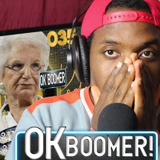 OK Boomer! | OMJ Podcast 035