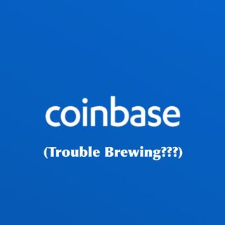 Trouble for Coinbase?