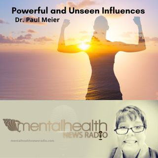 Powerful Unseen Influences with Dr. Paul Meier