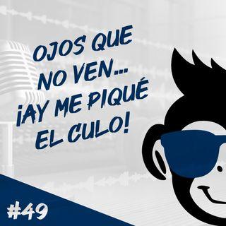 Episodio 49 - Ojos Que No Ven...¡Ay Me Piqué El Culo!