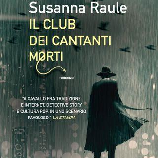 """Susanna Raule """"Il club dei cantanti morti"""""""