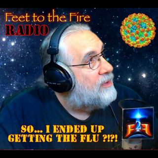 F2F Radio - So, I Got The Flu??