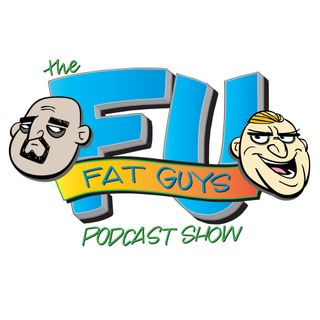 The FU Fat Guys Podcast Show