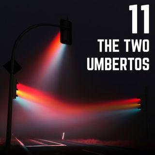 Stop Light Stories 11 - The Two Umbertos