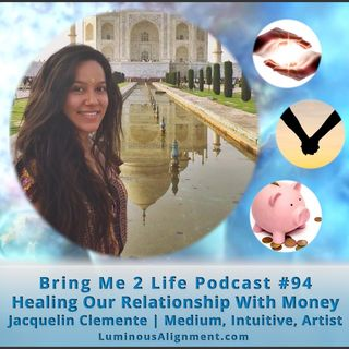 Ep. 94 Healing Our Relationship With Money