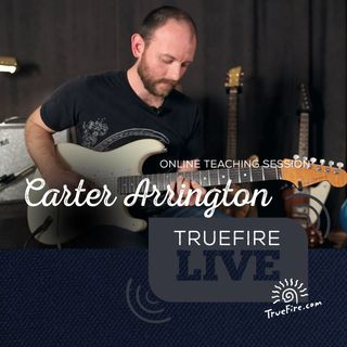 Carter Arrington - Tactical Improv Guitar Lessons, Performance, & Interview