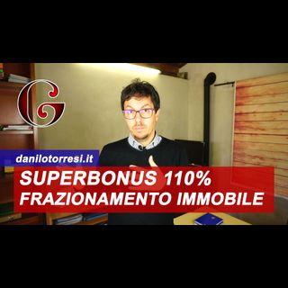 SUPERBONUS 110%: frazionamento unità con demolizione e ricostruzione cosa comprende?