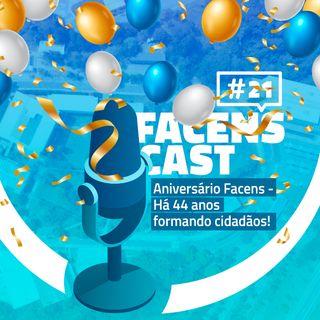 Facens Cast #21 Especial Aniversário Facens - Há 44 anos formando cidadãos!