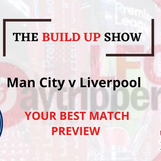 The Build Up Show | Man City v Liverpool | LFC Daytrippers
