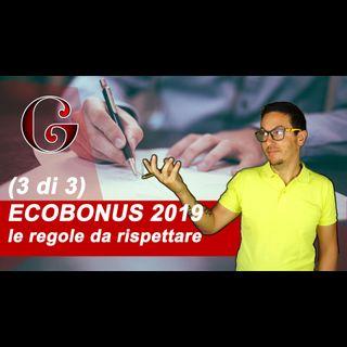ECOBONUS 2019 le REGOLE e gli ADEMPIMENTI per il Risparmio Energetico sulla Casa (3 di 3)