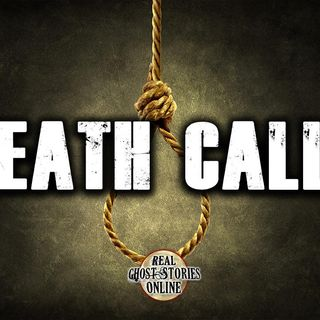 Death Calls | Haunted, Paranormal, Supernatural