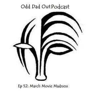 ODO 52: March Movie Madness