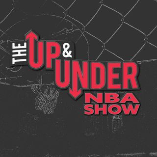 The Up & Under NBA Show