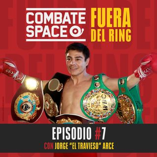 "Episodio #7: Jorge ""El Travieso"" Arce"