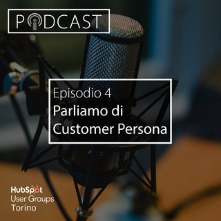 Pillole di Inbound #4 - Parliamo di Customer Persona!