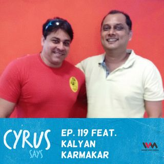 Ep. 119 feat. Food Blogger Kalyan Karmakar