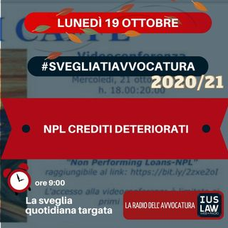 NPL CREDITI DETERIORATI – #SVEGLIATIAVVOCATURA