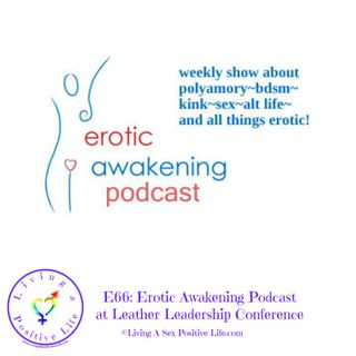 E66: Erotic Awakening Podcast at Leather Leadership Conference