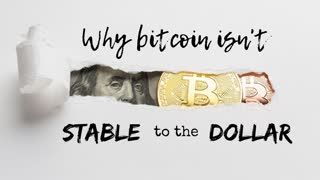 Why Bitcoin isn't Stable to the Dollar