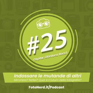 ep.25: Indossare le mutande di altri - Ospite: Gianluca Bocci