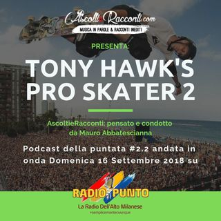 Radio Punto | #2.2 Tony Hawk's Pro Skater 2 16-09-2018