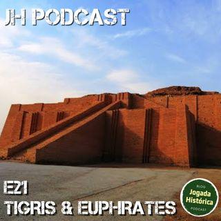 E21 - Tigris & Euphrates