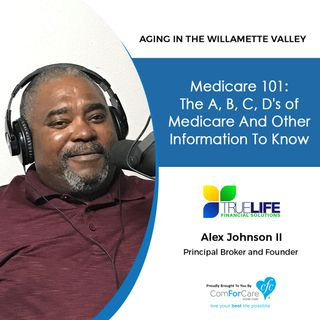 10/9/18: Alex Johnson II with TrueLife Financial Solutions, LLC | Medicare 101: The ABCs of Medicare and Other Important Information