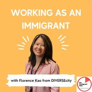 Working as Immigrant in Canada with Florence Kao from DIVERSEcity
