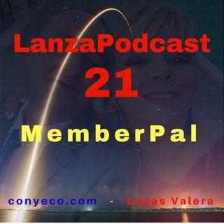 LanzaPodcast 21|MemberPal – Tus Propios Sitios de Membresía 100% Seguros, Protegidos con Paypal, En MENOS de 60 Segundos|Review Bonuses