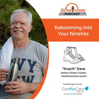 """9/13/21: """"Koach"""" Dave, Master Fitness Trainer from Well Past Forty 