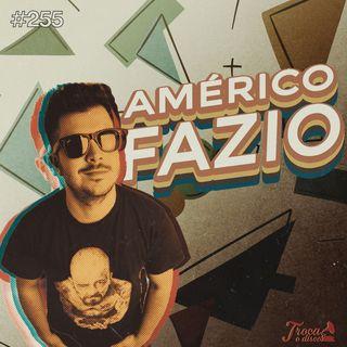 #255: A importância do Audiovisual na música - com Américo Fazio