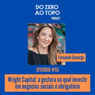 #55 - Wright Capital: a gestora na qual investir em negócios sociais é obrigatório