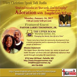 Adoration with Evangelist Mac and Featured Guest, Pastor Larry Thompson, Jr.