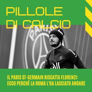 Florenzi riscattato dal PSG, ecco i perché dell'addio alla Roma (per pochi soldi)
