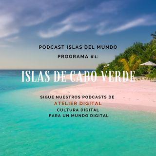 #5 Podcast Islas del Mundo: Programa #1-Islas de Cabo Verde-
