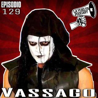 El Hombre detrás De La Pintura De Guerra- VASSAGO Ep.129 de La Vuelta Podcast