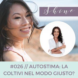 026 // Autostima: la Coltivi nel Modo Giusto? Con Lucia Giovannini