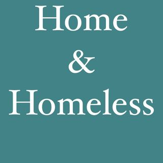 #2 | Home & Homeless