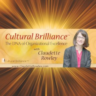 The DNA of Organizational Excellence with Claudette Rowley: The Engine of a Brilliant Culture