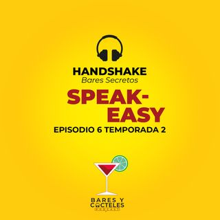 "T02E06 ""Bares Secretos en CDMX: HandShake con Marquitos Di Batista"""