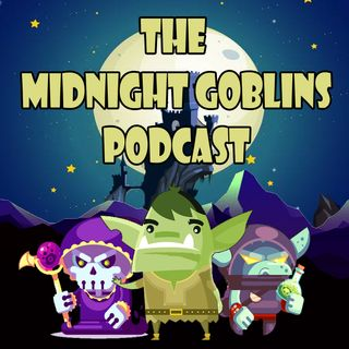 The Midnight Goblins Podcast