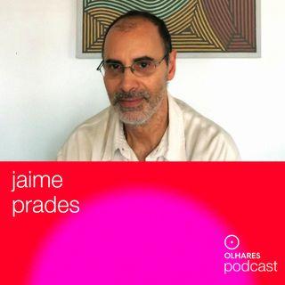 Olhares Criativos #8: Jaime Prades