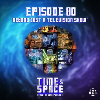 Episode 80 - Beyond Just a Television Show