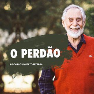 Perdão // pr. Carlos Alberto Bezerra